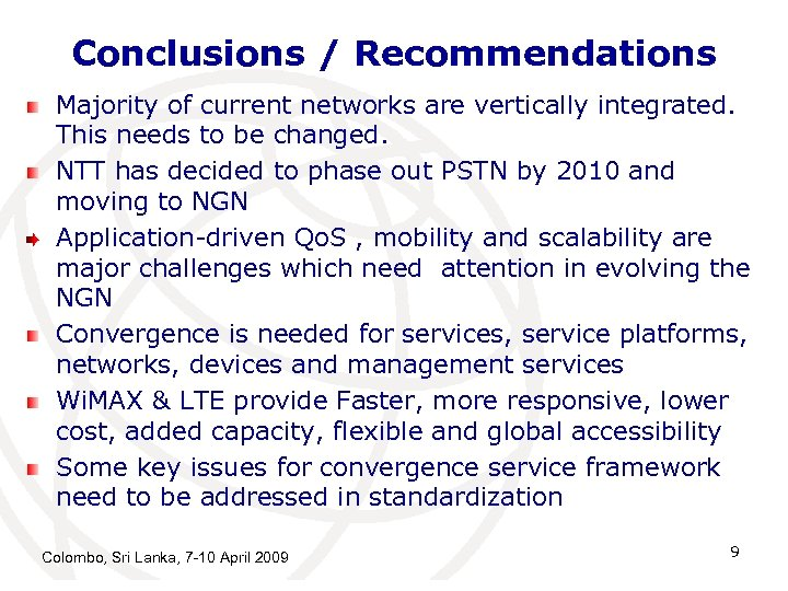 Conclusions / Recommendations Majority of current networks are vertically integrated. This needs to be