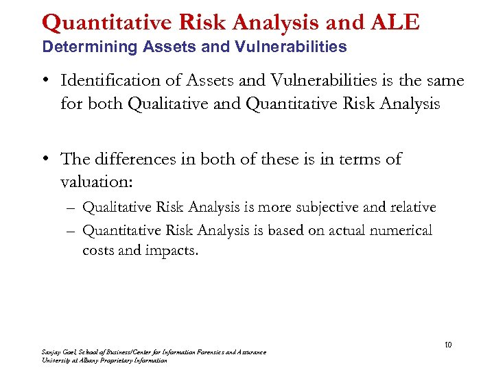 Quantitative Risk Analysis and ALE Determining Assets and Vulnerabilities • Identification of Assets and
