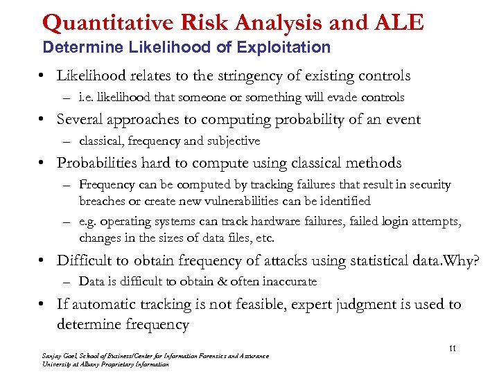 Quantitative Risk Analysis and ALE Determine Likelihood of Exploitation • Likelihood relates to the