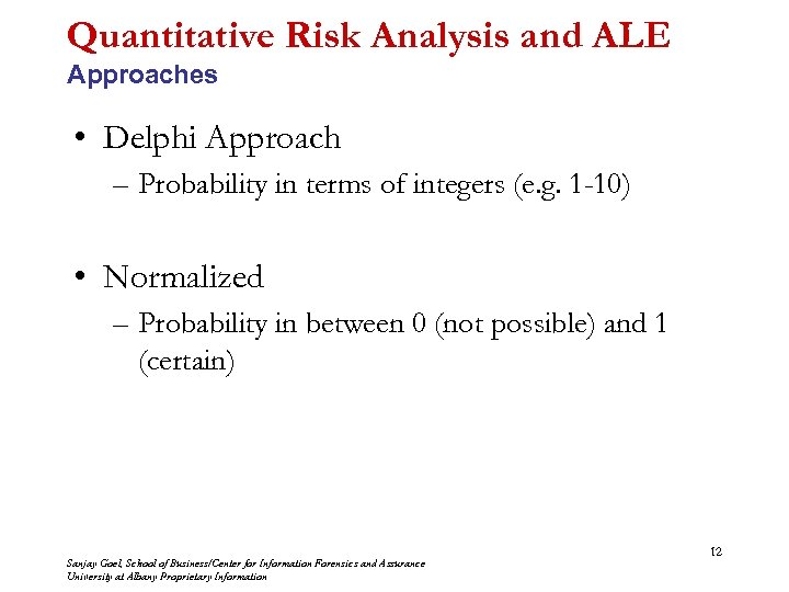 Quantitative Risk Analysis and ALE Approaches • Delphi Approach – Probability in terms of