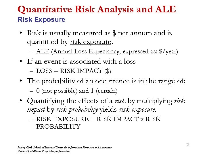 Quantitative Risk Analysis and ALE Risk Exposure • Risk is usually measured as $
