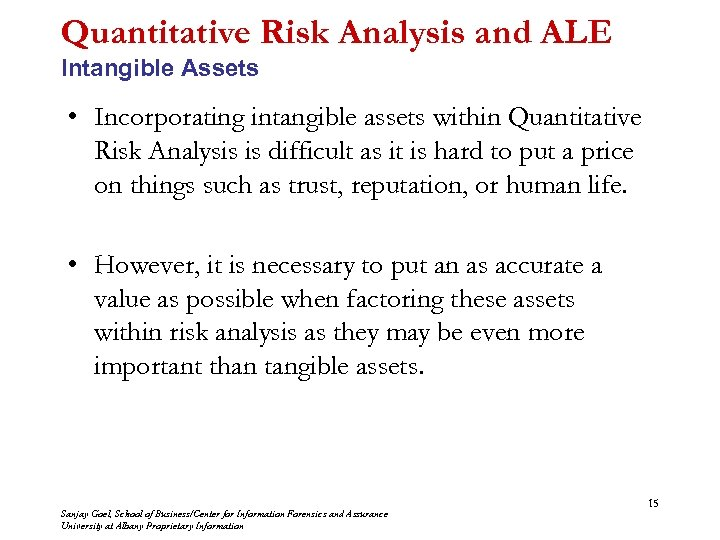 Quantitative Risk Analysis and ALE Intangible Assets • Incorporating intangible assets within Quantitative Risk