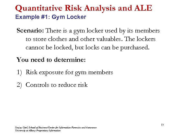 Quantitative Risk Analysis and ALE Example #1: Gym Locker Scenario: There is a gym