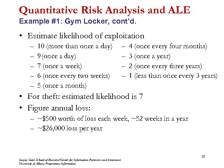 Quantitative Risk Analysis and ALE Example #1: Gym Locker, cont'd. • Estimate likelihood of