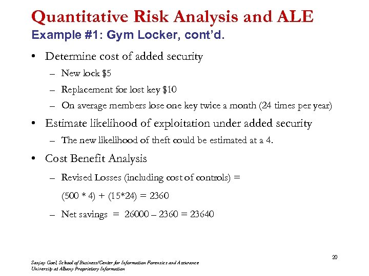 Quantitative Risk Analysis and ALE Example #1: Gym Locker, cont'd. • Determine cost of