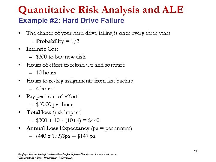 Quantitative Risk Analysis and ALE Example #2: Hard Drive Failure • The chance of