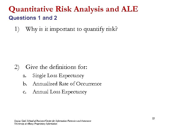 Quantitative Risk Analysis and ALE Questions 1 and 2 1) Why is it important