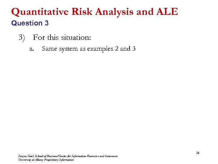 Quantitative Risk Analysis and ALE Question 3 3) For this situation: a. Same system