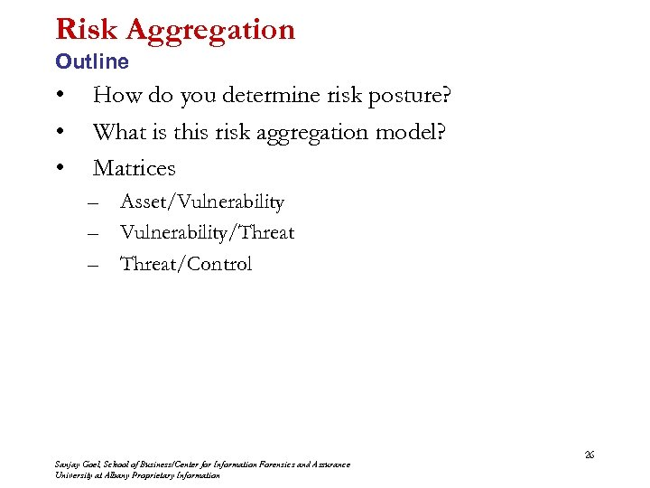 Risk Aggregation Outline • • • How do you determine risk posture? What is