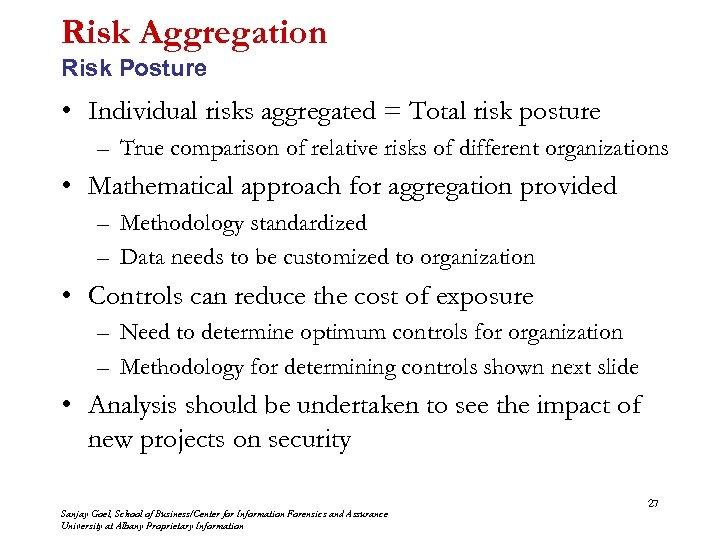 Risk Aggregation Risk Posture • Individual risks aggregated = Total risk posture – True