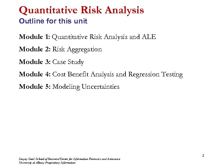 Quantitative Risk Analysis Outline for this unit Module 1: Quantitative Risk Analysis and ALE