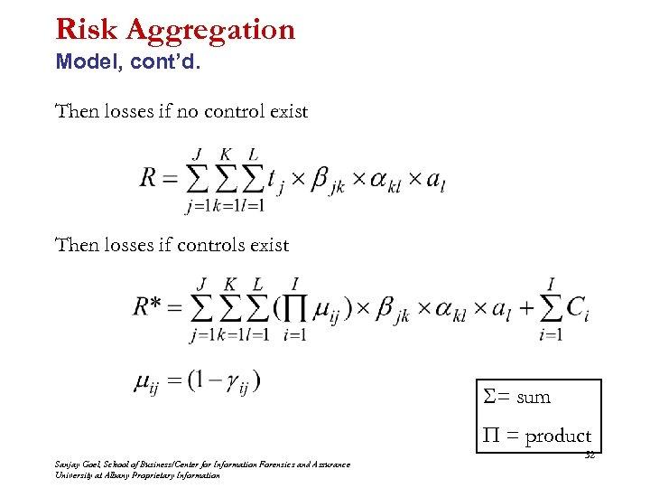 Risk Aggregation Model, cont'd. Then losses if no control exist Then losses if controls