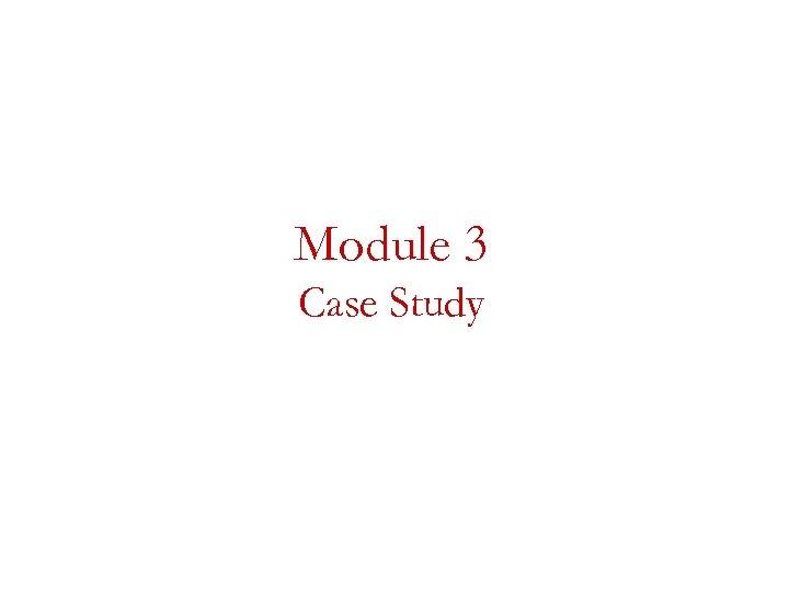 Module 3 Case Study