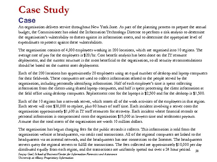 Case Study Case An organization delivers service throughout New York State. As part of