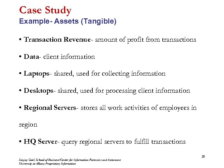 Case Study Example- Assets (Tangible) • Transaction Revenue- amount of profit from transactions •
