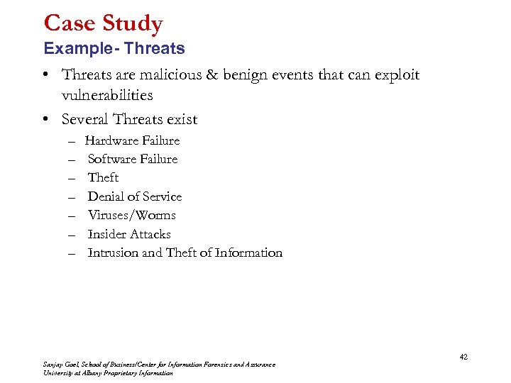 Case Study Example- Threats • Threats are malicious & benign events that can exploit