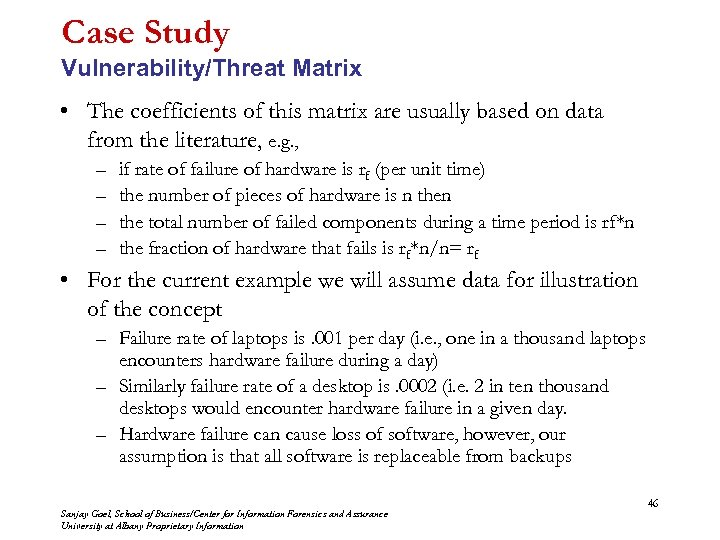 Case Study Vulnerability/Threat Matrix • The coefficients of this matrix are usually based on
