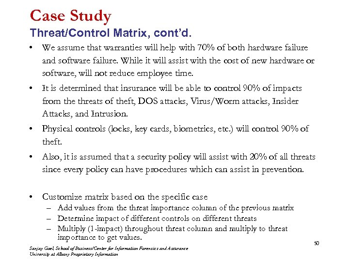 Case Study Threat/Control Matrix, cont'd. • We assume that warranties will help with 70%