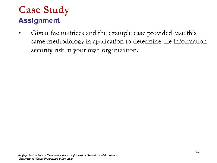 Case Study Assignment • Given the matrices and the example case provided, use this