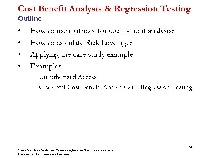 Cost Benefit Analysis & Regression Testing Outline • • How to use matrices for