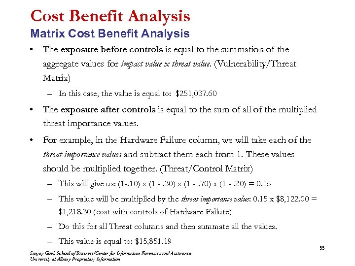 Cost Benefit Analysis Matrix Cost Benefit Analysis • The exposure before controls is equal