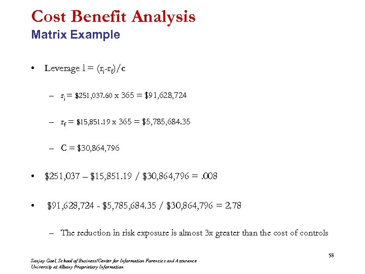 Cost Benefit Analysis Matrix Example • Leverage l = (ri-rf)/c – ri = $251,