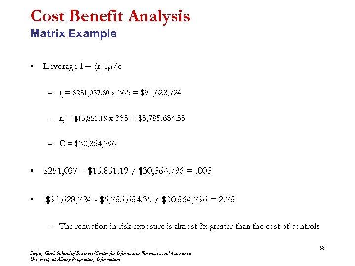 Cost Benefit Analysis Matrix Example • Leverage l = (ri-rf)/c – ri = $251,