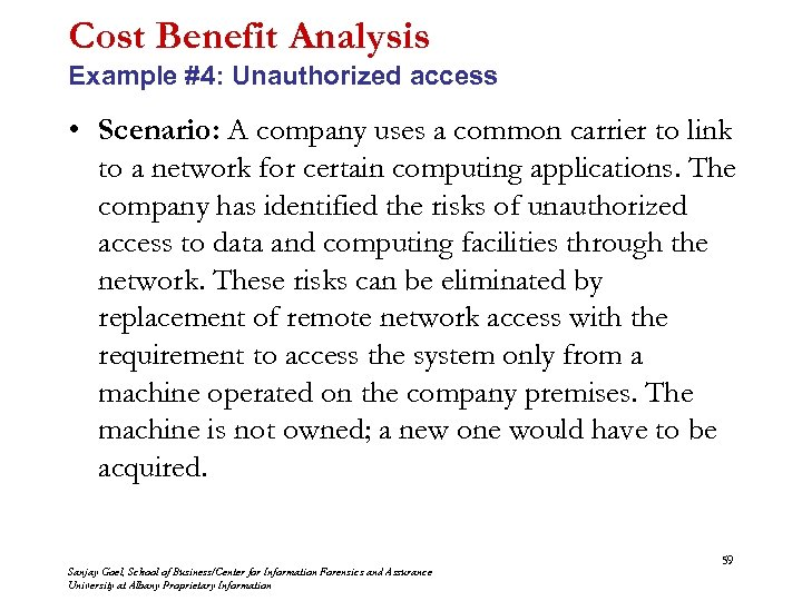 Cost Benefit Analysis Example #4: Unauthorized access • Scenario: A company uses a common