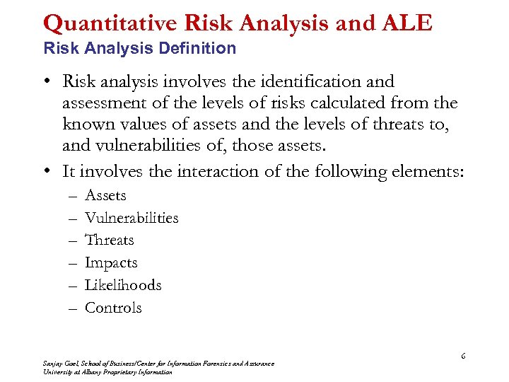 Quantitative Risk Analysis and ALE Risk Analysis Definition • Risk analysis involves the identification