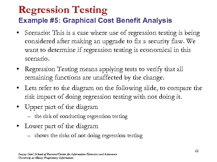 Regression Testing Example #5: Graphical Cost Benefit Analysis • Scenario: This is a case