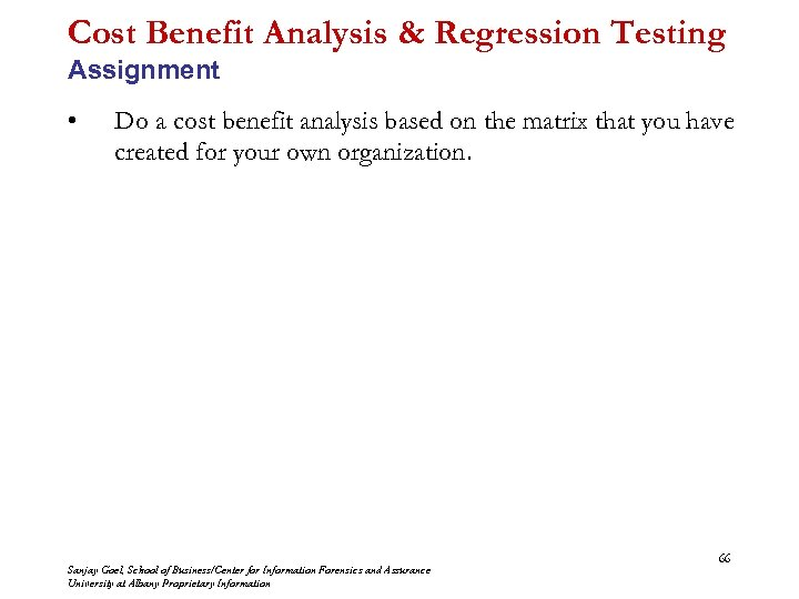 Cost Benefit Analysis & Regression Testing Assignment • Do a cost benefit analysis based