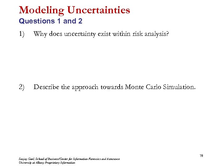 Modeling Uncertainties Questions 1 and 2 1) Why does uncertainty exist within risk analysis?