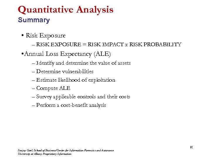 Quantitative Analysis Summary • Risk Exposure – RISK EXPOSURE = RISK IMPACT x RISK