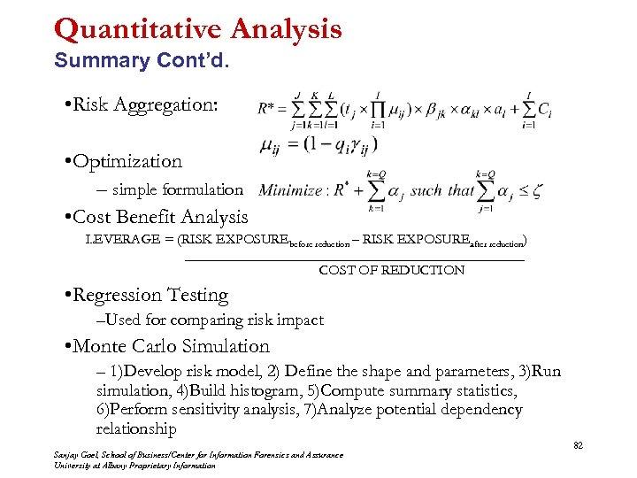 Quantitative Analysis Summary Cont'd. • Risk Aggregation: • Optimization – simple formulation • Cost