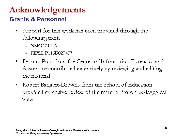 Acknowledgements Grants & Personnel • Support for this work has been provided through the
