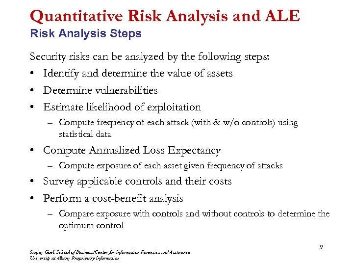 Quantitative Risk Analysis and ALE Risk Analysis Steps Security risks can be analyzed by
