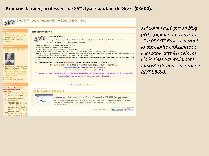 François Janvier, professeur de SVT, lycée Vauban de Givet (08600). J'ai commencé par un