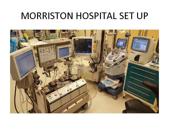 MORRISTON HOSPITAL SET UP
