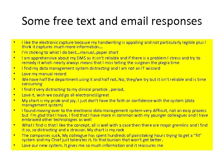 Some free text and email responses • • • • I like the electronic