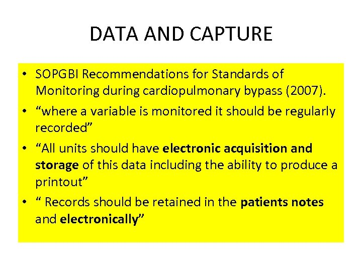 DATA AND CAPTURE • SOPGBI Recommendations for Standards of Monitoring during cardiopulmonary bypass (2007).
