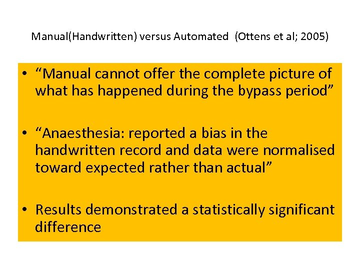 """Manual(Handwritten) versus Automated (Ottens et al; 2005) • """"Manual cannot offer the complete picture"""