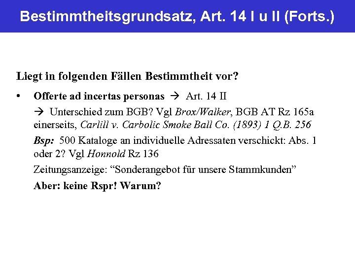 Bestimmtheitsgrundsatz, Art. 14 I u II (Forts. ) Liegt in folgenden Fällen Bestimmtheit vor?