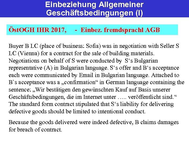 Einbeziehung Allgemeiner Geschäftsbedingungen (I) Öst. OGH IHR 2017, - Einbez. fremdsprachl AGB Buyer B