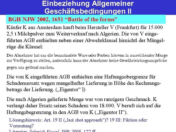 """Einbeziehung Allgemeiner Geschäftsbedingungen II BGH NJW 2002, 1651 """"Battle of the forms"""" Käufer K"""