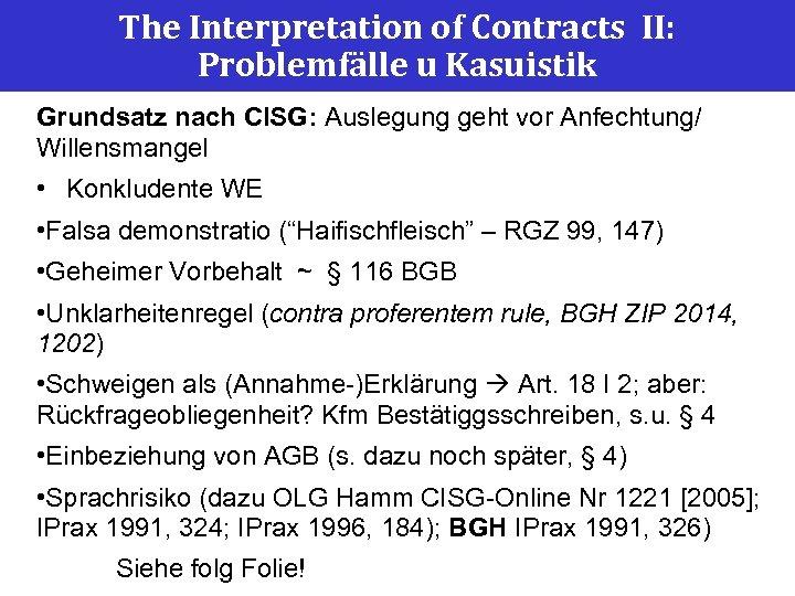 The Interpretation of Contracts II: Problemfälle u Kasuistik Grundsatz nach CISG: Auslegung geht vor