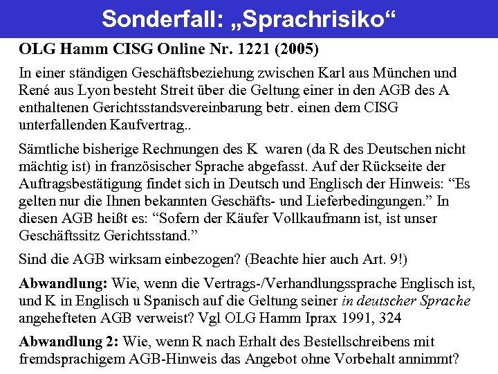 """Sonderfall: """"Sprachrisiko"""" OLG Hamm CISG Online Nr. 1221 (2005) In einer ständigen Geschäftsbeziehung zwischen"""