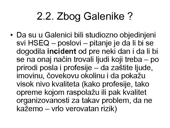 2. 2. Zbog Galenike ? • Da su u Galenici bili studiozno objedinjeni svi