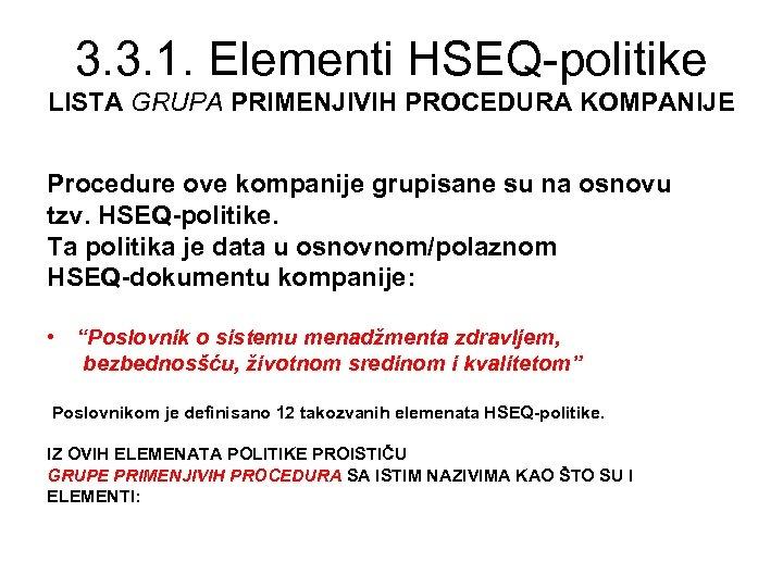 3. 3. 1. Elementi HSEQ-politike LISTA GRUPA PRIMENJIVIH PROCEDURA KOMPANIJE Procedure ove kompanije grupisane