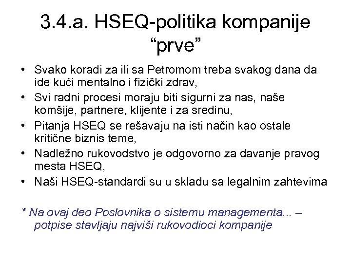 """3. 4. a. HSEQ-politika kompanije """"prve"""" • Svako koradi za ili sa Petromom treba"""