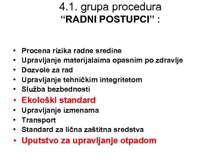 """4. 1. grupa procedura """"RADNI POSTUPCI"""" : • • • Procena rizika radne sredine"""